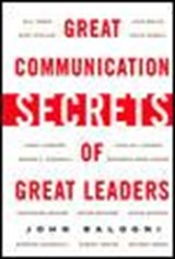 Great Communications Secrets of Great Leaders | John Baldoni |