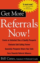 Get More Referrals Now! | Bill Cates |