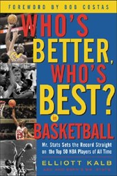 Who's Better, Who's Best in Basketball?