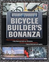 Atomic Zombie's Bicycle Builder's Bonanza | Brad Graham |
