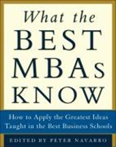 What the Best MBAs Know | Peter Navarro |