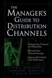 The Manager's Guide to Distribution Channels | Linda Gorchels |