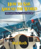How to Sail Around the World | Hal Roth |