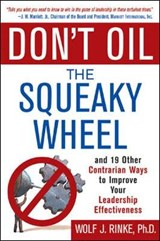 Don't Oil the Squeaky Wheel | Wolf Rinke |