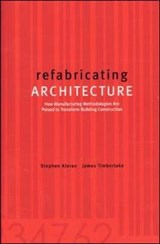 Refabricating Architecture | Kieran, Stephen ; Timberlake, James |