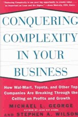 Conquering Complexity in Your Business | Michael L. George |