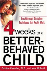 Four Weeks to a Better-Behaved Child | Cristine Chandler |