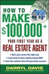 How to Make $100,000+ Your First Year as a Real Estate Agent | Darryl Davis |