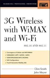 3g Wireless with 802.16 and 802.11 | Clint Smith; John Meyer |