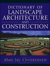 Dictionary of Landscape Architecture and Construction | Alan Christensen |