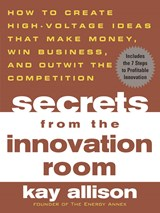 Secrets from the Innovation Room | Kay Allison |