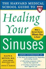 Harvard Medical School Guide to Healing Your Sinuses | Ralph Metson |