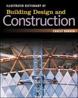 Illustrated Dictionary Of Building Design and Construction | Ernest Burden |