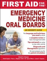 First Aid for the Emergency Medicine Oral Boards | David Howes |