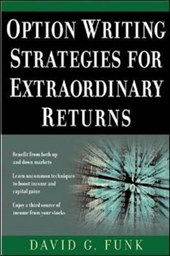 Option Writing Strategies for Extraordinary Returns | David Funk |