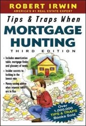 Tips & Traps When Mortgage Hunting, 3/E