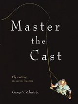 Master the Cast | George V Roberts |