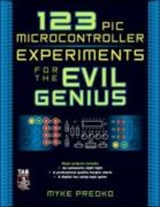 123 PIC Microcontroller Experiments for the Evil Genius | Myke Predko |