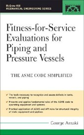 Fitness-For-Service Evaluations for Piping and Pressure Vessels | George Antaki |