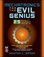 Mechatronics For The Evil Genius | Newton C. Braga |