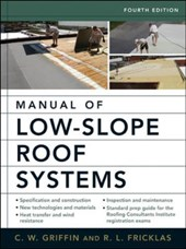Manual of Low-Slope Roof Systems | C W Griffin |