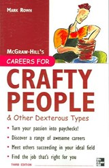 Careers for Crafty People and Other Dexterous Types, 3rd Edition | Mark Rowh |