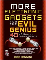 MORE Electronic Gadgets for the Evil Genius | Robert Iannini |
