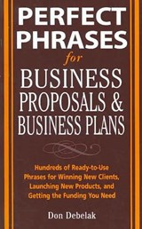Perfect Phrases for Business Proposals And Business Plans | Don Debelak |