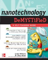 Nanotechnology Demystified | Linda Williams ; Wade Adams |