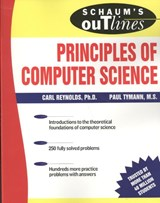 Schaum's Outline of Principles of Computer Science | Paul Tymann ; Carl Reynolds |