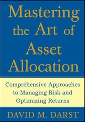 Mastering the Art of Asset Allocation | David M. Darst |