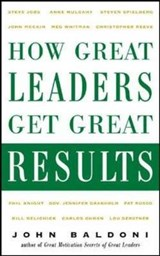 How Great Leaders Get Great Results | John Baldoni |