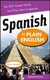 Spanish in Plain English | Raymond Lowry |