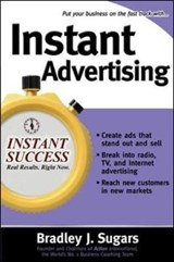 Instant Advertising | Bradley J. Sugars |