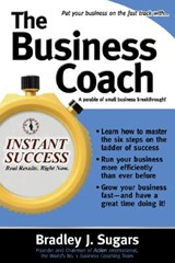 The Business Coach | Bradley J. Sugars |