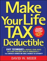 Make Your Life Tax Deductible | David Meier |