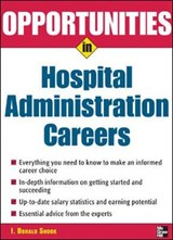 Opportunities in Hospital Administration Careers | I. Donald Snook |