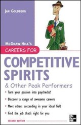 Careers for Competitive Spirits & Other Peak Performers | Jan Goldberg |