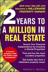 2 Years to a Million in Real Estate | Matthew A. Martinez |