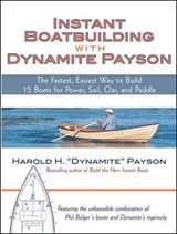 Instant Boatbuilding With Dynamite Payson | Harold H. Payson |