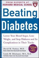 Beating Diabetes (a Harvard Medical School Book) | David M. Nathan |