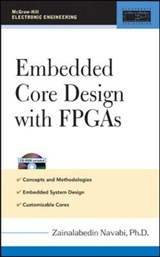 Embedded Core Design With Fpgas | Navabi, Zainalabedin, Ph.D. |