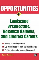 Opportunities in Landscape Architecture, Botanical Gardens and Arboreta Careers | Blythe Camenson |