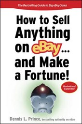How to Sell Anything on Ebay... and Make a Fortune! | Dennis Prince |