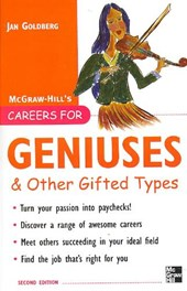 Careers for Geniuses & Other Gifted Types | Jan Goldberg |