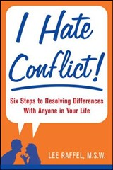 I Hate Conflict! | Lee Raffel |
