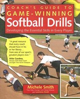 Coach's Guide to Game-Winning Softball Drills | Smith, Michelle ; Hseih, Lawrence |