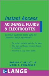 Lange Instant Access Acid-Base, Fluids, and Electrolytes | Robert F. Reilly |