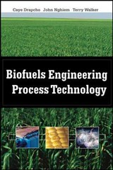 Biofuels Engineering Process Technology | Caye M. Drapcho |