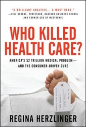 Who Killed Healthcare?